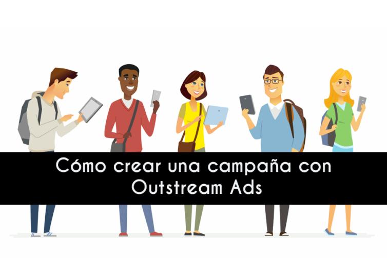 como-crear-outstream-ads