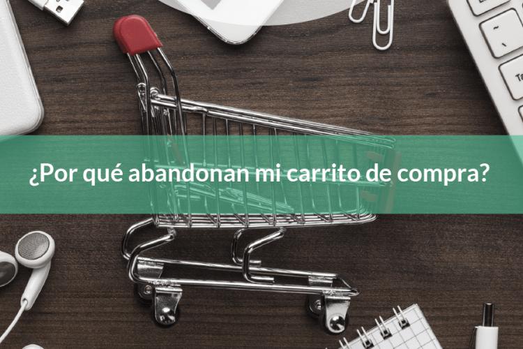 ¿Por qué los usuarios abandonan los carritos en mi e-commerce?